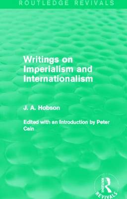 Writings on Imperialism and Internationalism - Routledge Revivals (Hardback)