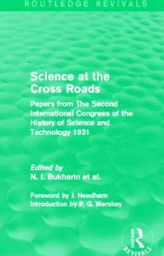 Science at the Cross Roads: Papers from The Second International Congress of the History of Science and Technology 1931 (Hardback)