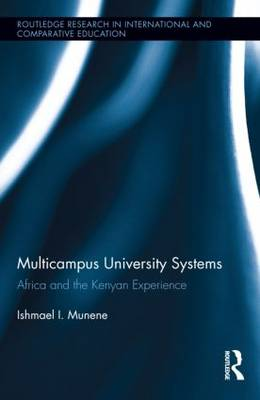 Multicampus University Systems: Africa and the Kenyan Experience - Routledge Research in International and Comparative Education (Hardback)