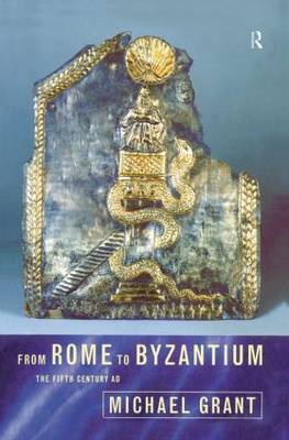 From Rome to Byzantium: The Fifth Century AD (Paperback)