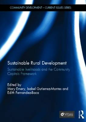 Sustainable Rural Development: Sustainable livelihoods and the Community Capitals Framework - Community Development - Current Issues Series (Hardback)