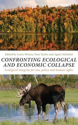 Confronting Ecological and Economic Collapse: Ecological Integrity for Law, Policy and Human Rights (Hardback)