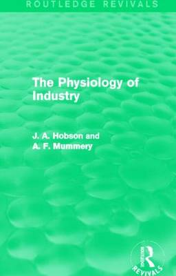 The Physiology of Industry - Routledge Revivals (Hardback)