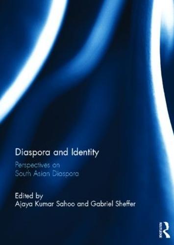 Diaspora and Identity: Perspectives on South Asian Diaspora (Hardback)