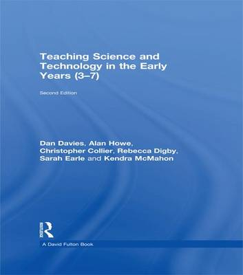 Teaching Science and Technology in the Early Years (3-7) (Hardback)