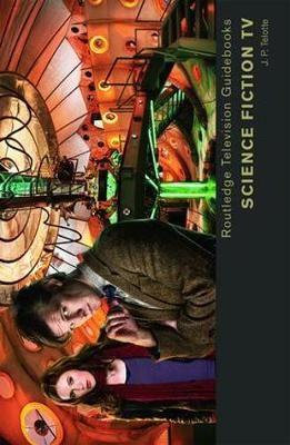Science Fiction TV - Routledge Television Guidebooks (Paperback)