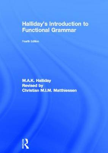 Halliday's Introduction to Functional Grammar (Hardback)
