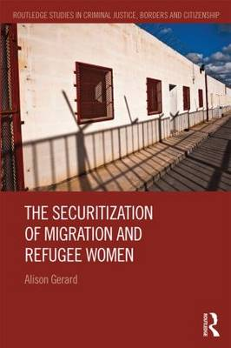 The Securitization of Migration and Refugee Women (Hardback)