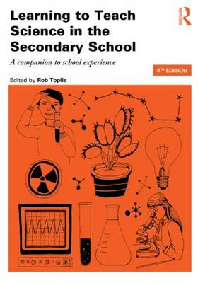 Learning to Teach Science in the Secondary School: A companion to school experience - Learning to Teach Subjects in the Secondary School Series (Paperback)