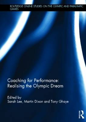 Coaching for Performance: Realising the Olympic Dream (Hardback)