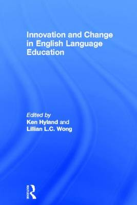 Innovation and change in English language education (Hardback)