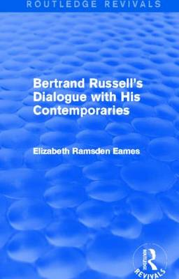 Bertrand Russell's Dialogue with His Contemporaries - Routledge Revivals (Hardback)