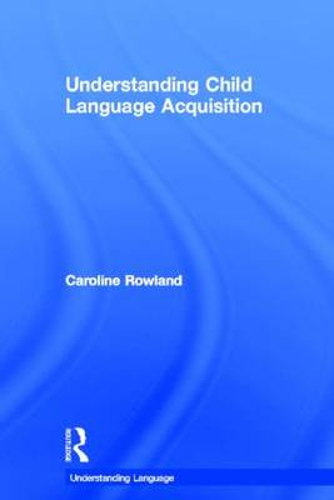 Understanding Child Language Acquisition - Understanding Language (Hardback)