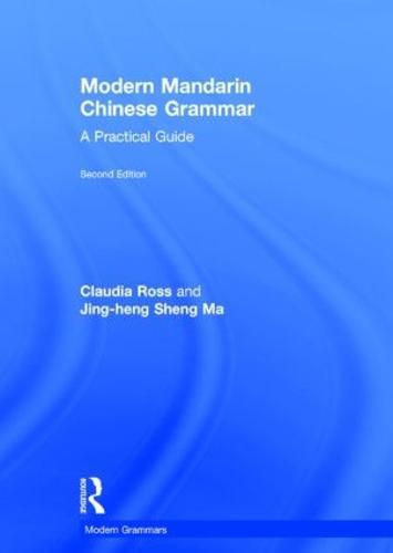 Modern Mandarin Chinese Grammar: A Practical Guide - Modern Grammars (Hardback)