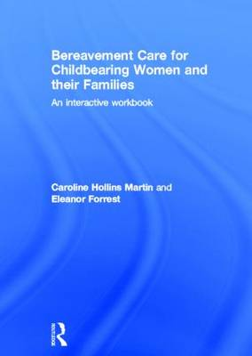 Bereavement Care for Childbearing Women and their Families: An Interactive Workbook (Hardback)