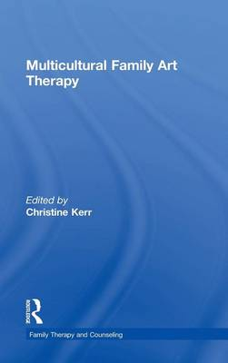 Multicultural Family Art Therapy - Routledge Series on Family Therapy and Counseling (Hardback)