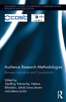 Audience Research Methodologies: Between Innovation and Consolidation (Hardback)