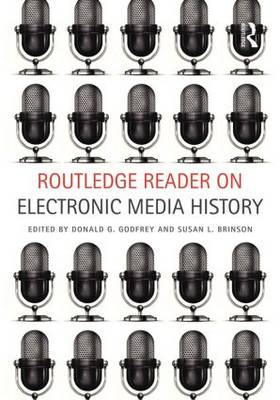 Routledge Reader on Electronic Media History (Paperback)