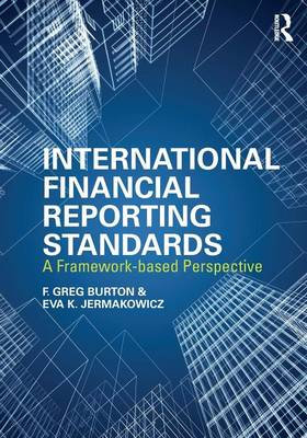 International Financial Reporting Standards: A Framework-Based Perspective (Paperback)
