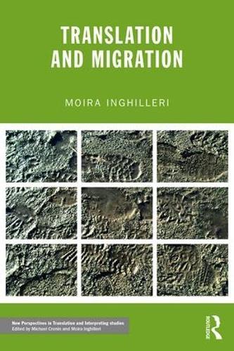 Translation and Migration - New Perspectives in Translation and Interpreting Studies (Paperback)