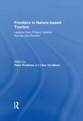 Frontiers in Nature-based Tourism: Lessons from Finland, Iceland, Norway and Sweden (Paperback)