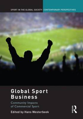 Global Sport Business: Community Impacts of Commercial Sport (Paperback)