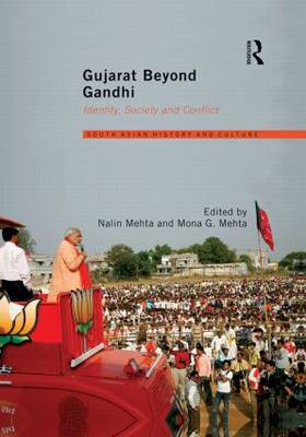 Gujarat Beyond Gandhi: Identity, Society and Conflict (Paperback)