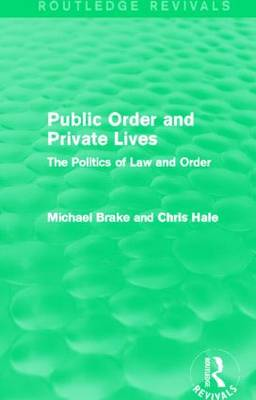 Public Order and Private Lives: The Politics of Law and Order - Routledge Revivals (Hardback)