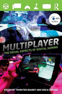 Multiplayer: The Social Aspects of Digital Gaming - Routledge Studies in European Communication Research and Education (Paperback)