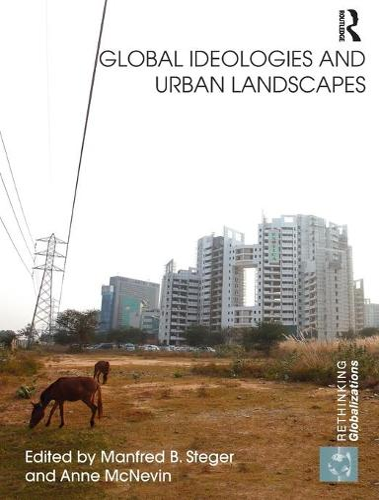 Global Ideologies and Urban Landscapes (Paperback)