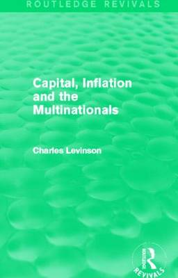 Capital, Inflation and the Multinationals - Routledge Revivals (Hardback)