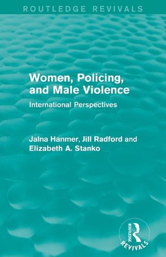 Women, Policing, and Male Violence: International Perspectives - Routledge Revivals (Paperback)