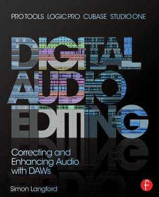 Digital Audio Editing: Correcting and Enhancing Audio in Pro Tools, Logic Pro, Cubase, and Studio One (Paperback)