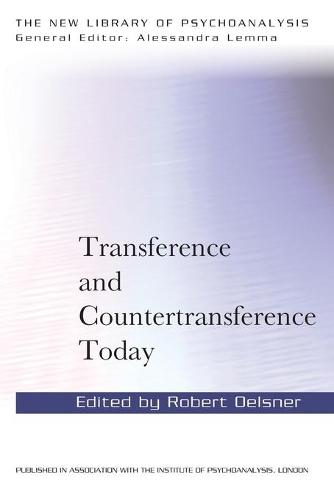 Transference and Countertransference Today - New Library of Psychoanalysis (Paperback)