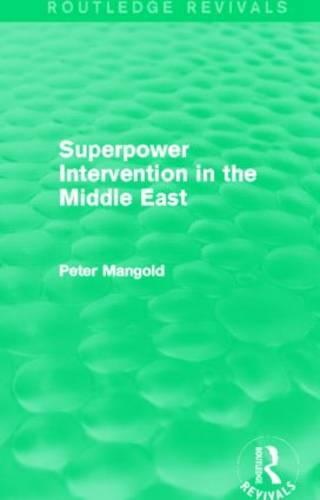 Superpower Intervention in the Middle East - Routledge Revivals (Hardback)
