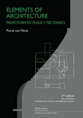 Elements of Architecture: From Form to Place (Paperback)