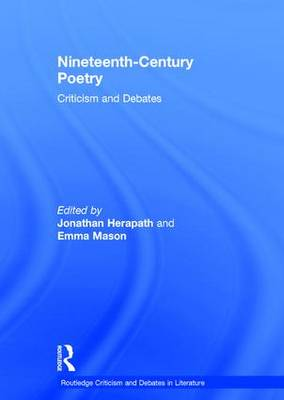 Nineteenth-Century Poetry: Criticism and Debates - Routledge Criticism and Debates in Literature (Hardback)