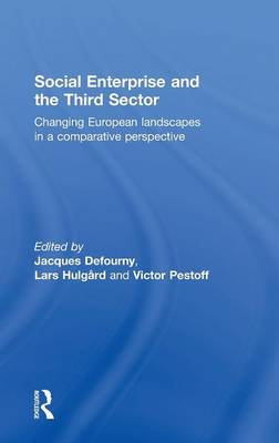 Social Enterprise and the Third Sector: Changing European Landscapes in a Comparative Perspective (Hardback)