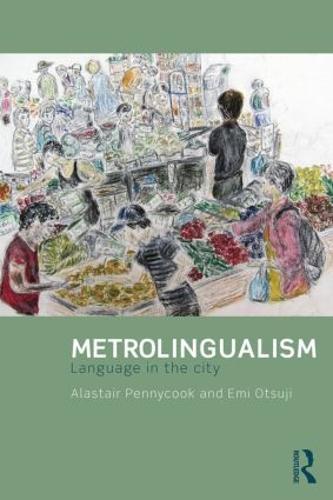 Metrolingualism: Language in the City (Paperback)