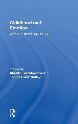 Childhood and Emotion: Across Cultures 1450-1800 (Hardback)