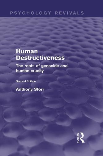 Human Destructiveness (Psychology Revivals): The Roots of Genocide and Human Cruelty - Psychology Revivals (Hardback)