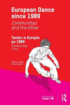 European Dance since 1989: Communitas and the Other (Paperback)