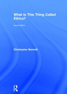 What is this thing called Ethics? (Hardback)