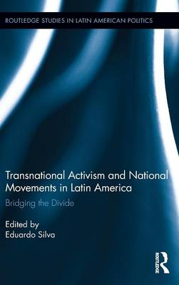 Transnational Activism and National Movements in Latin America: Bridging the Divide (Hardback)
