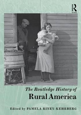 The Routledge History of Rural America - Routledge Histories (Hardback)