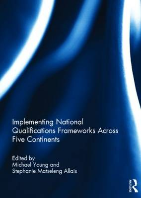 Implementing National Qualifications Frameworks Across Five Continents (Hardback)