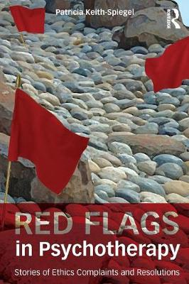 Red Flags in Psychotherapy: Stories of Ethics Complaints and Resolutions (Paperback)