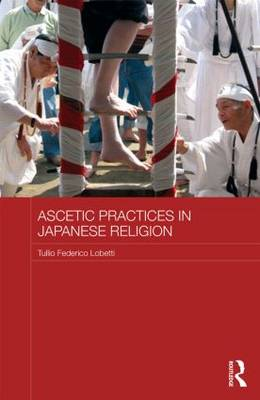 Ascetic Practices in Japanese Religion (Hardback)