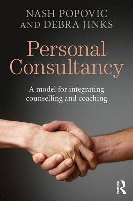 Personal Consultancy: A model for integrating counselling and coaching (Paperback)