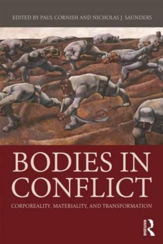 Bodies in Conflict: Corporeality, Materiality, and Transformation (Hardback)